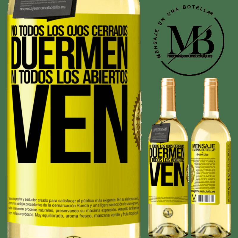 24,95 € Envío gratis | Vino Blanco Edición WHITE No todos los ojos cerrados duermen… ni todos los abiertos ven Etiqueta Amarilla. Etiqueta personalizable Vino joven Cosecha 2020 Verdejo