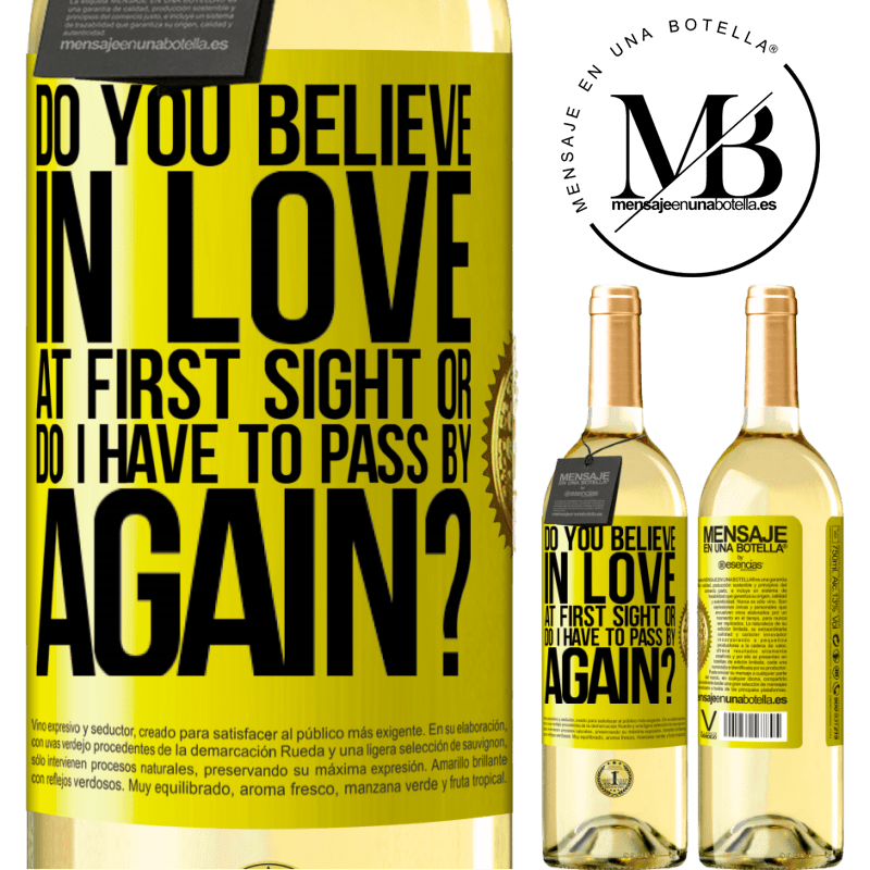 24,95 € Free Shipping   White Wine WHITE Edition do you believe in love at first sight or do I have to pass by again? Yellow Label. Customizable label Young wine Harvest 2020 Verdejo