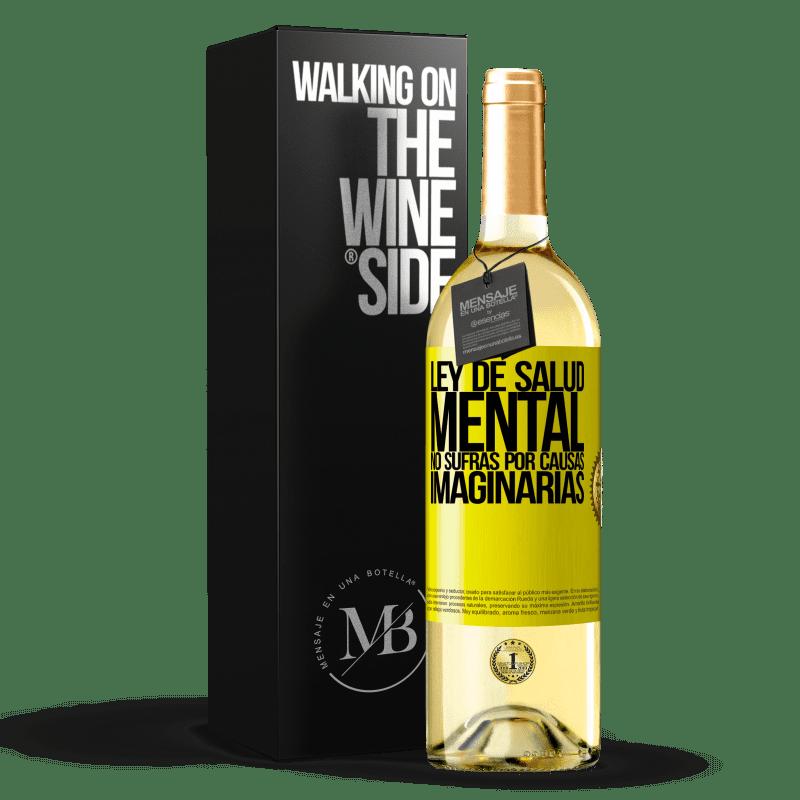 24,95 € Envoi gratuit | Vin blanc Édition WHITE Loi sur la santé mentale: ne souffrez pas pour des causes imaginaires Étiquette Jaune. Étiquette personnalisable Vin jeune Récolte 2020 Verdejo