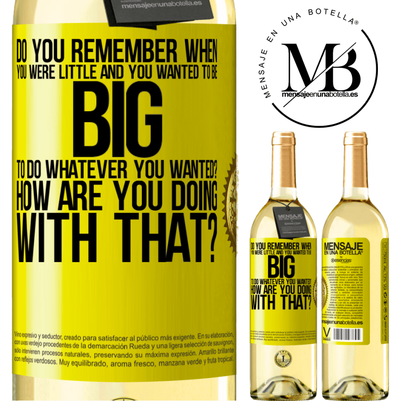 24,95 € Free Shipping | White Wine WHITE Edition do you remember when you were little and you wanted to be big to do whatever you wanted? How are you doing with that? Yellow Label. Customizable label Young wine Harvest 2020 Verdejo