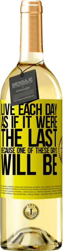 24,95 € Free Shipping | White Wine WHITE Edition Live each day as if it were the last, because one of these days will be Yellow Label. Customizable label Young wine Harvest 2020 Verdejo