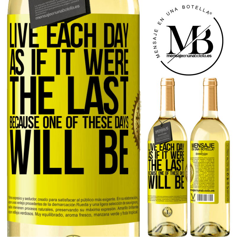 24,95 € Free Shipping   White Wine WHITE Edition Live each day as if it were the last, because one of these days will be Yellow Label. Customizable label Young wine Harvest 2020 Verdejo