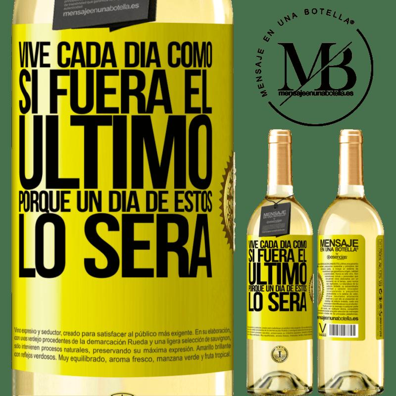 24,95 € Envío gratis | Vino Blanco Edición WHITE Vive cada día como si fuera el último, porque un día de estos lo será Etiqueta Amarilla. Etiqueta personalizable Vino joven Cosecha 2020 Verdejo