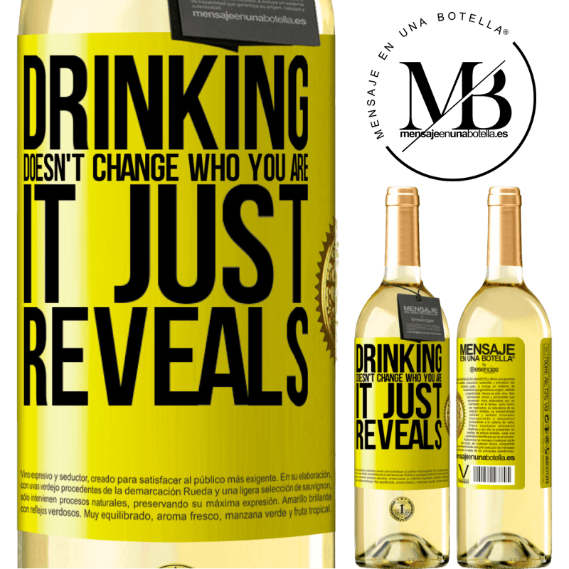 24,95 € Free Shipping | White Wine WHITE Edition Drinking doesn't change who you are, it just reveals Yellow Label. Customizable label Young wine Harvest 2020 Verdejo