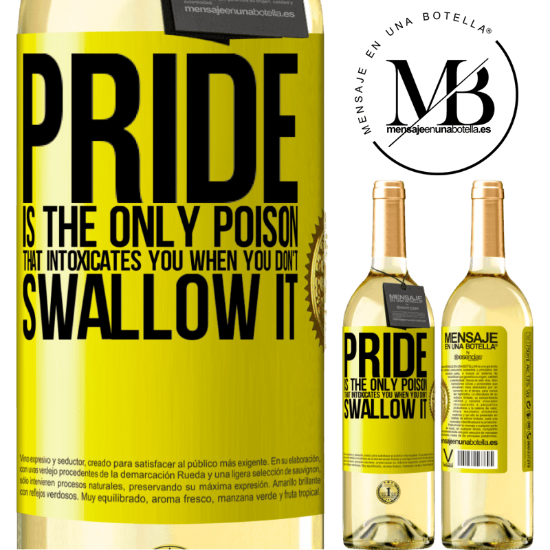 24,95 € Free Shipping | White Wine WHITE Edition Pride is the only poison that intoxicates you when you don't swallow it Yellow Label. Customizable label Young wine Harvest 2020 Verdejo