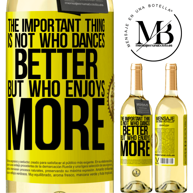 24,95 € Free Shipping   White Wine WHITE Edition The important thing is not who dances better, but who enjoys more Yellow Label. Customizable label Young wine Harvest 2020 Verdejo