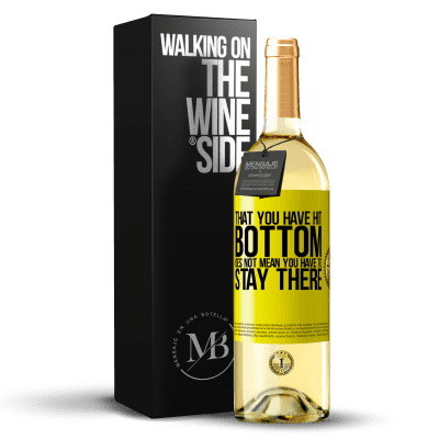 «That you have hit bottom does not mean you have to stay there» WHITE Edition