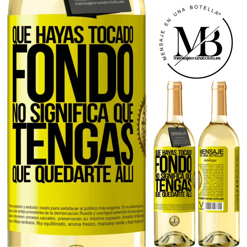 24,95 € Envoi gratuit | Vin blanc Édition WHITE Que vous ayez touché le fond ne signifie pas que vous devez y rester Étiquette Jaune. Étiquette personnalisable Vin jeune Récolte 2020 Verdejo