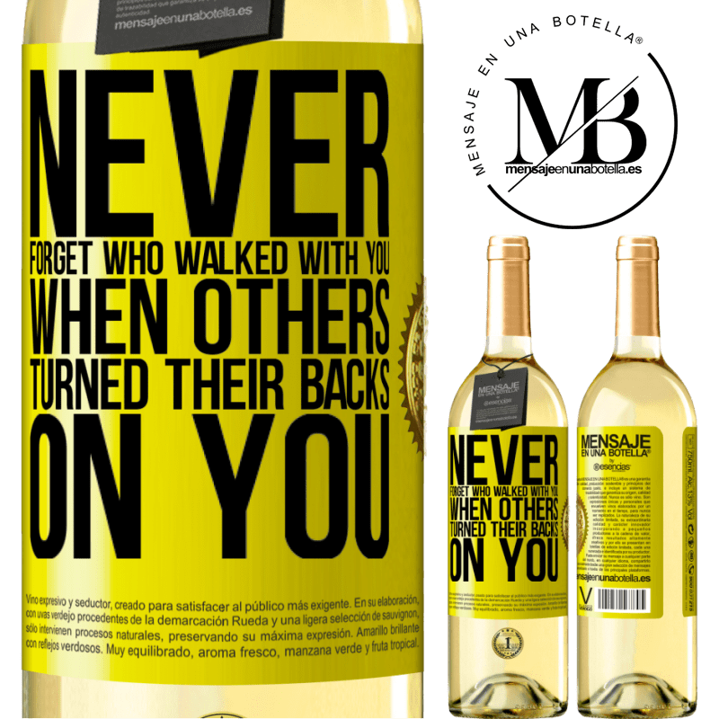 24,95 € Free Shipping | White Wine WHITE Edition Never forget who walked with you when others turned their backs on you Yellow Label. Customizable label Young wine Harvest 2020 Verdejo