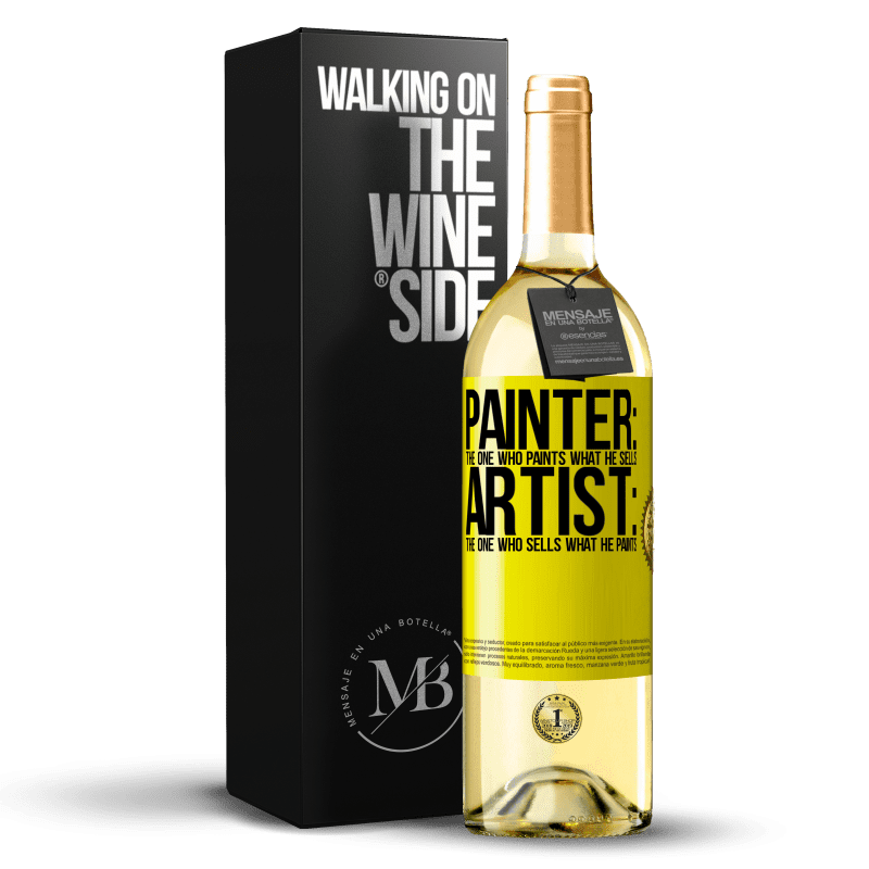 24,95 € Free Shipping   White Wine WHITE Edition Painter: the one who paints what he sells. Artist: the one who sells what he paints Yellow Label. Customizable label Young wine Harvest 2020 Verdejo