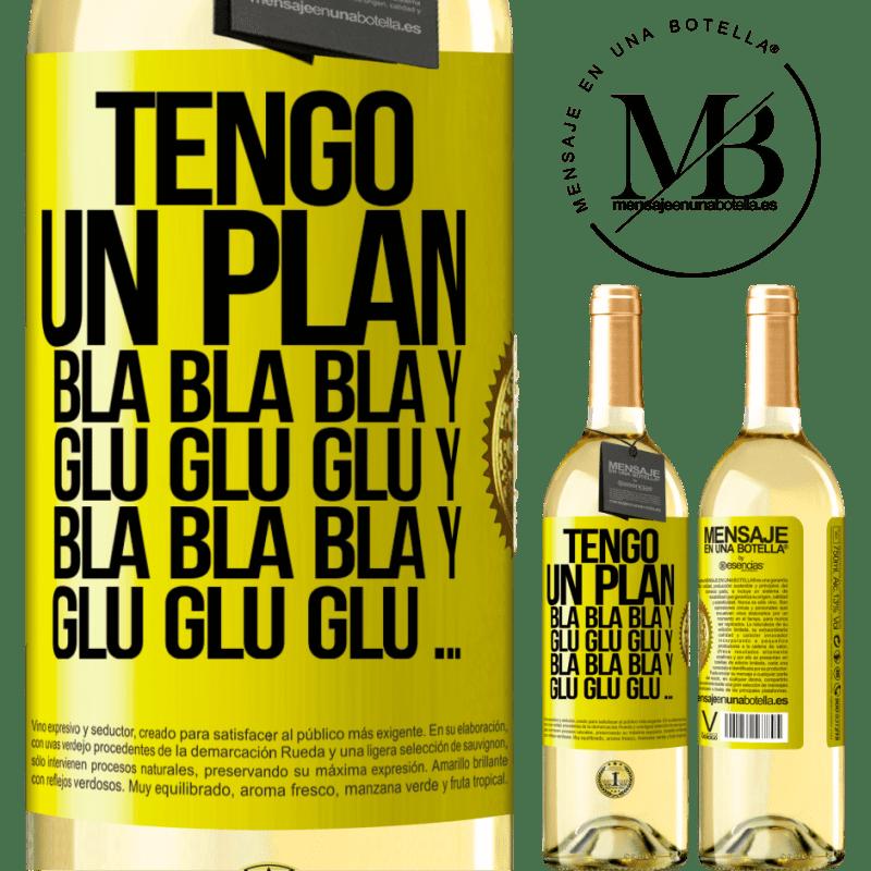24,95 € Envío gratis | Vino Blanco Edición WHITE Tengo un plan: Bla Bla Bla y Glu Glu Glu Etiqueta Amarilla. Etiqueta personalizable Vino joven Cosecha 2020 Verdejo