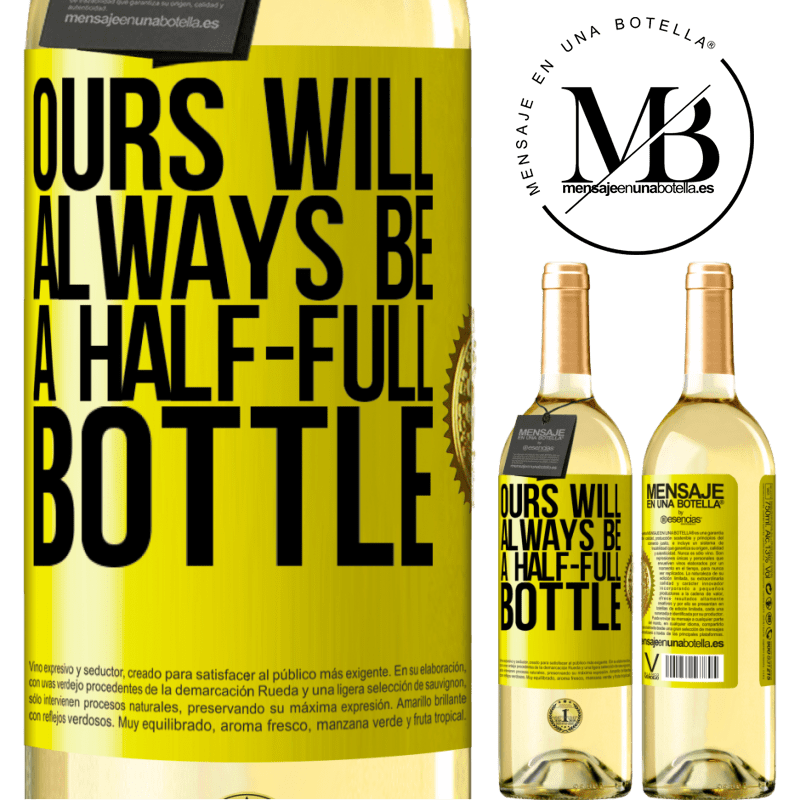 24,95 € Free Shipping   White Wine WHITE Edition Ours will always be a half-full bottle Yellow Label. Customizable label Young wine Harvest 2020 Verdejo