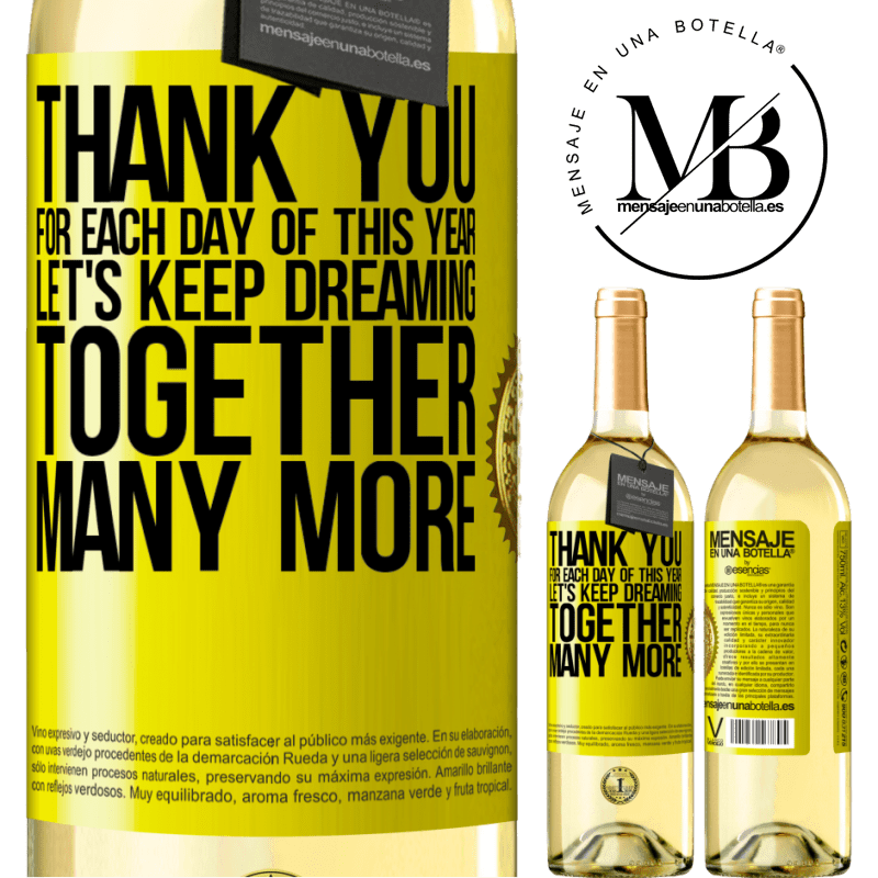 24,95 € Free Shipping | White Wine WHITE Edition Thank you for each day of this year. Let's keep dreaming together many more Yellow Label. Customizable label Young wine Harvest 2020 Verdejo