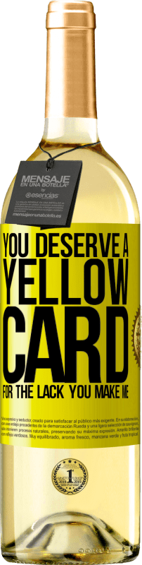 24,95 € Free Shipping | White Wine WHITE Edition You deserve a yellow card for the lack you make me Yellow Label. Customizable label Young wine Harvest 2020 Verdejo