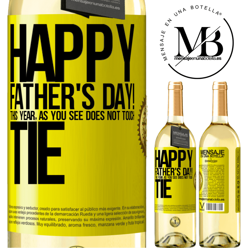 24,95 € Free Shipping   White Wine WHITE Edition Happy Father's Day! This year, as you see, does not touch tie Yellow Label. Customizable label Young wine Harvest 2020 Verdejo