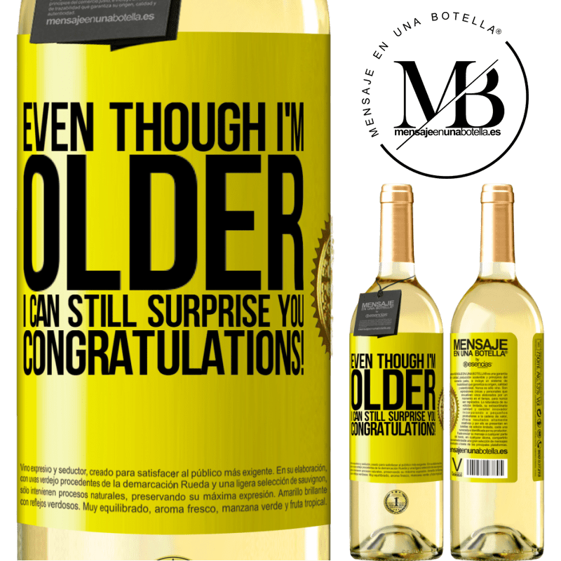 24,95 € Free Shipping | White Wine WHITE Edition Even though I'm older, I can still surprise you. Congratulations! Yellow Label. Customizable label Young wine Harvest 2020 Verdejo