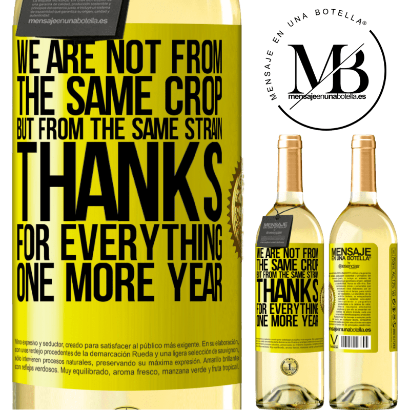 24,95 € Free Shipping | White Wine WHITE Edition We are not from the same crop, but from the same strain. Thanks for everything, one more year Yellow Label. Customizable label Young wine Harvest 2020 Verdejo