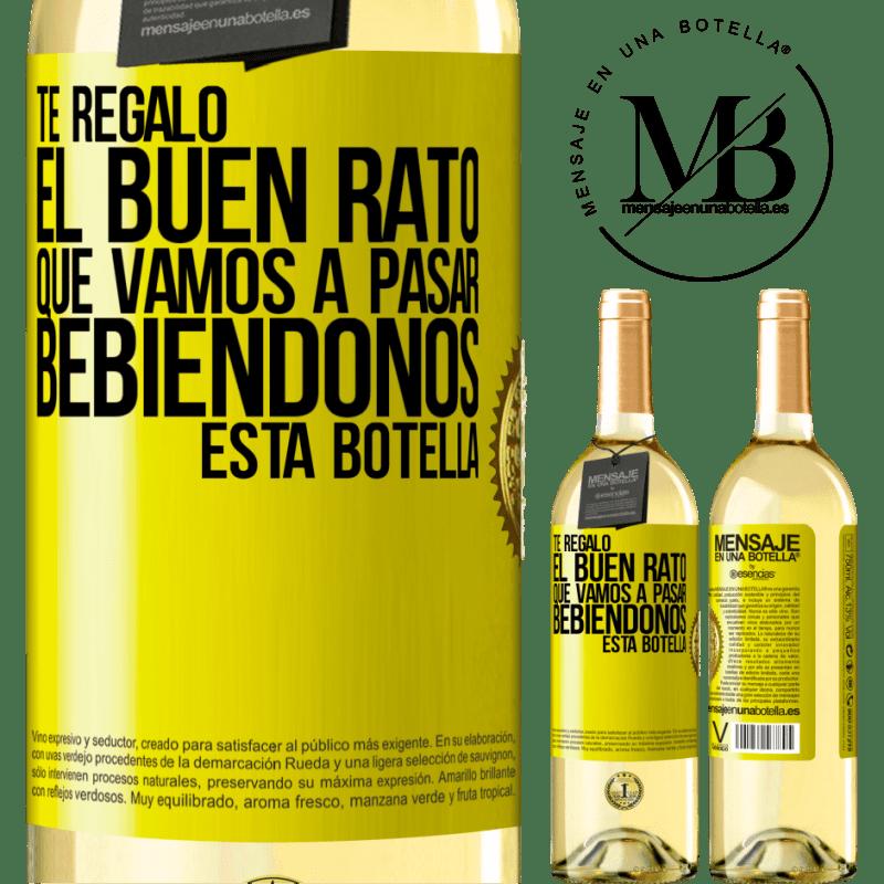 24,95 € Envío gratis | Vino Blanco Edición WHITE Te regalo el buen rato que vamos a pasar bebiéndonos esta botella Etiqueta Amarilla. Etiqueta personalizable Vino joven Cosecha 2020 Verdejo