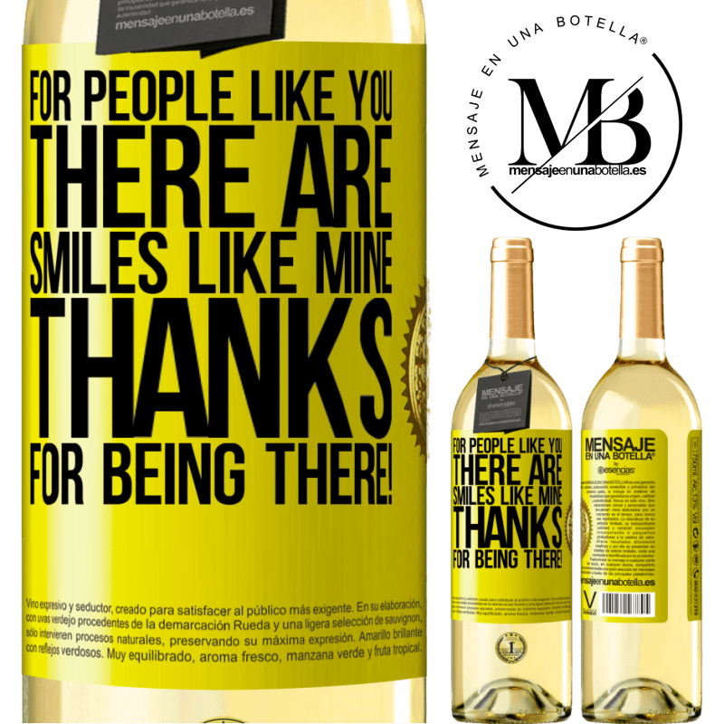 24,95 € Free Shipping   White Wine WHITE Edition For people like you there are smiles like mine. Thanks for being there! Yellow Label. Customizable label Young wine Harvest 2020 Verdejo