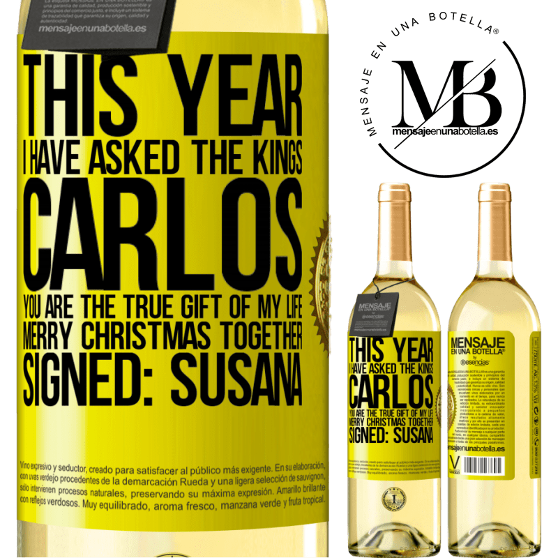 24,95 € Free Shipping   White Wine WHITE Edition This year I have asked the kings. Carlos, you are the true gift of my life. Merry Christmas together. Signed: Susana Yellow Label. Customizable label Young wine Harvest 2020 Verdejo