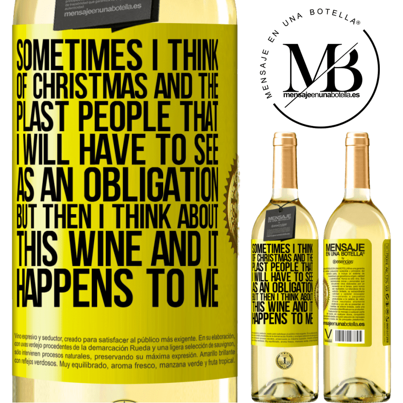 24,95 € Free Shipping   White Wine WHITE Edition Sometimes I think of Christmas and the plasta people that I will have to see as an obligation. But then I think about this Yellow Label. Customizable label Young wine Harvest 2020 Verdejo