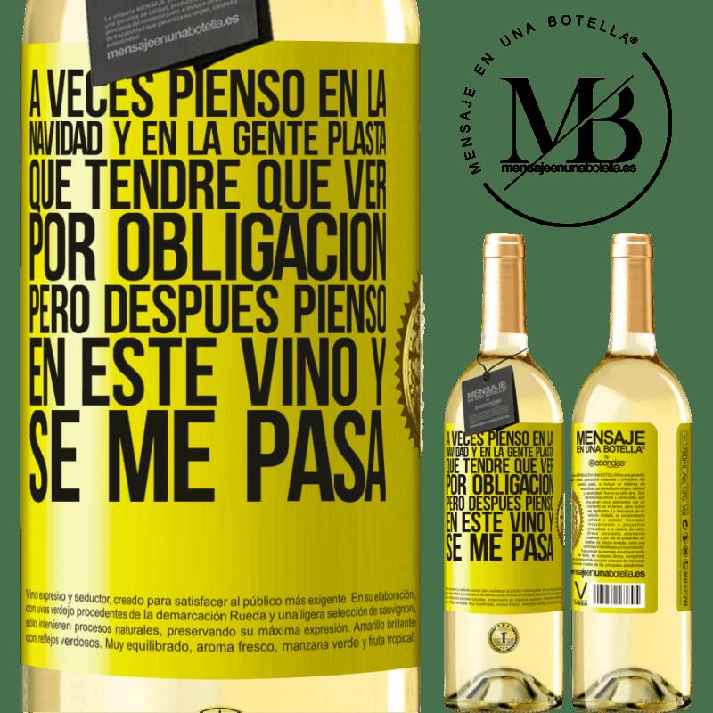 24,95 € Envío gratis | Vino Blanco Edición WHITE A veces pienso en la navidad y en la gente plasta que tendré que ver por obligación. Pero después pienso en este vino y se Etiqueta Amarilla. Etiqueta personalizable Vino joven Cosecha 2020 Verdejo