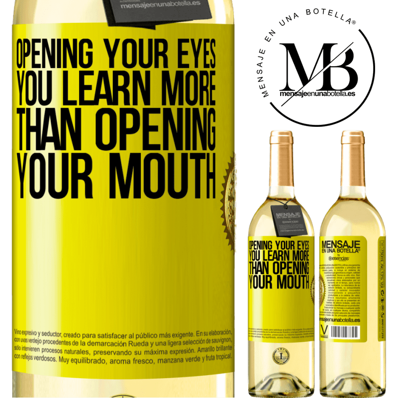 24,95 € Free Shipping | White Wine WHITE Edition Opening your eyes you learn more than opening your mouth Yellow Label. Customizable label Young wine Harvest 2020 Verdejo