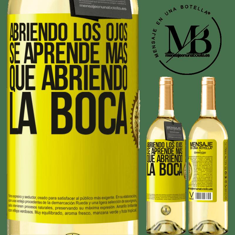 24,95 € Envío gratis | Vino Blanco Edición WHITE Abriendo los ojos se aprende más que abriendo la boca Etiqueta Amarilla. Etiqueta personalizable Vino joven Cosecha 2020 Verdejo