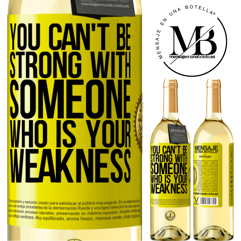 24,95 € Free Shipping | White Wine WHITE Edition You can't be strong with someone who is your weakness Yellow Label. Customizable label Young wine Harvest 2020 Verdejo