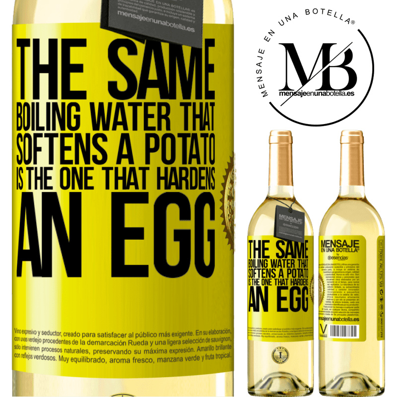 24,95 € Free Shipping | White Wine WHITE Edition The same boiling water that softens a potato is the one that hardens an egg Yellow Label. Customizable label Young wine Harvest 2020 Verdejo