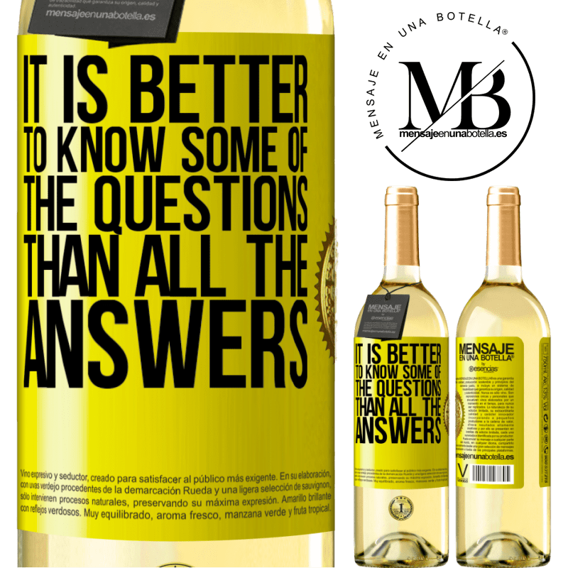 24,95 € Free Shipping | White Wine WHITE Edition It is better to know some of the questions than all the answers Yellow Label. Customizable label Young wine Harvest 2020 Verdejo