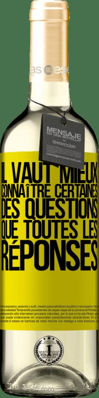 24,95 € Envoi gratuit   Vin blanc Édition WHITE Il vaut mieux connaître certaines des questions que toutes les réponses Étiquette Jaune. Étiquette personnalisable Vin jeune Récolte 2020 Verdejo