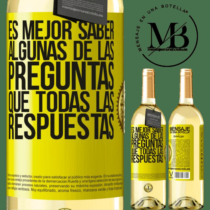 24,95 € Envoi gratuit | Vin blanc Édition WHITE Il vaut mieux connaître certaines des questions que toutes les réponses Étiquette Jaune. Étiquette personnalisable Vin jeune Récolte 2020 Verdejo