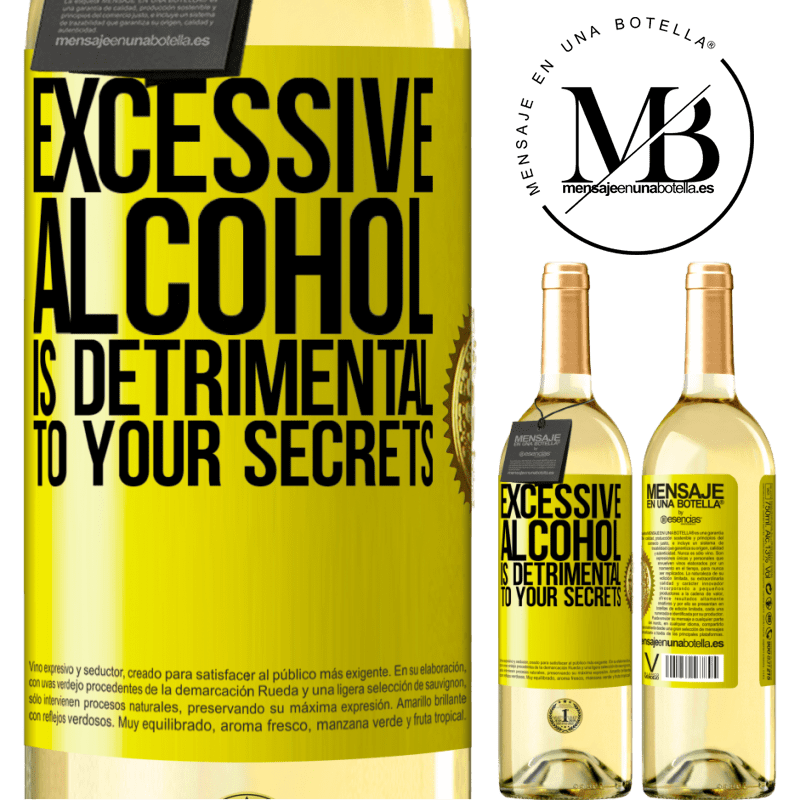 24,95 € Free Shipping | White Wine WHITE Edition Excessive alcohol is detrimental to your secrets Yellow Label. Customizable label Young wine Harvest 2020 Verdejo