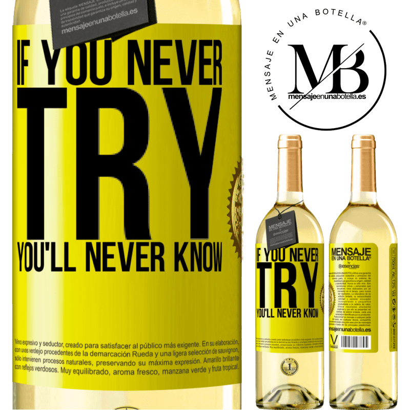 24,95 € Free Shipping   White Wine WHITE Edition If you never try, you'll never know Yellow Label. Customizable label Young wine Harvest 2020 Verdejo