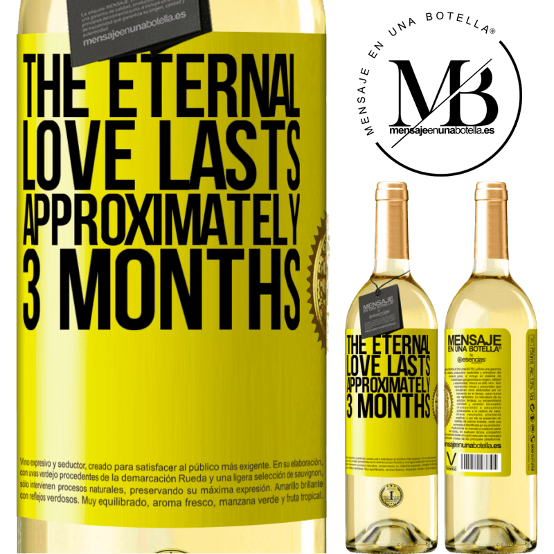 24,95 € Free Shipping | White Wine WHITE Edition The eternal love lasts approximately 3 months Yellow Label. Customizable label Young wine Harvest 2020 Verdejo