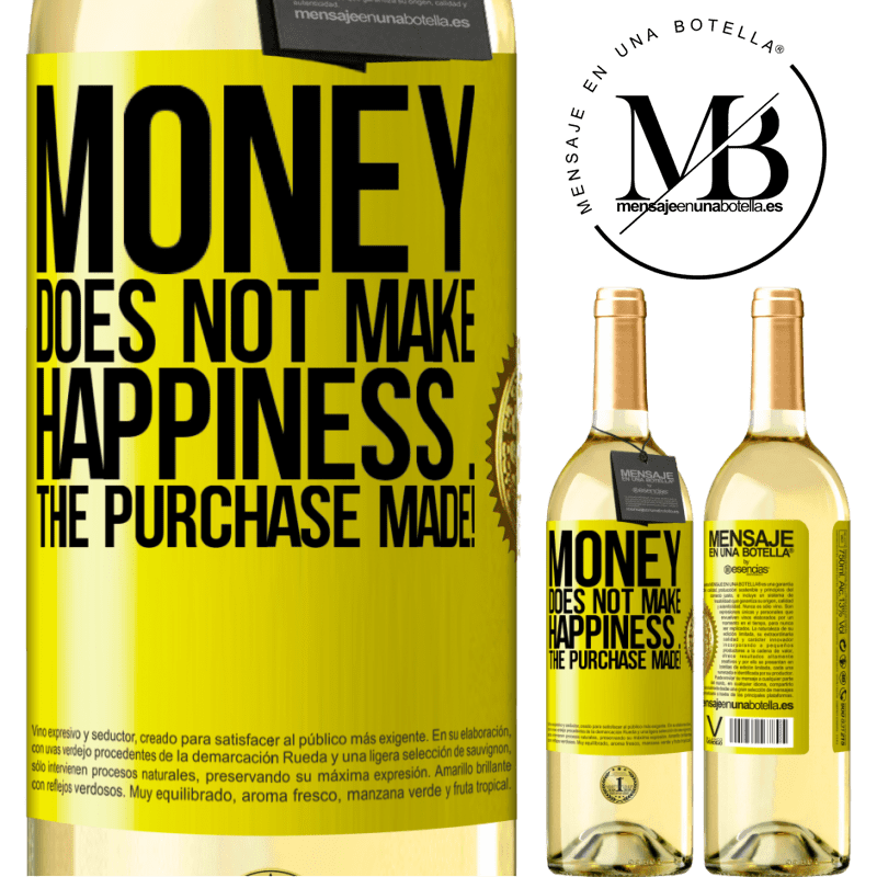 24,95 € Free Shipping | White Wine WHITE Edition Money does not make happiness ... the purchase made! Yellow Label. Customizable label Young wine Harvest 2020 Verdejo