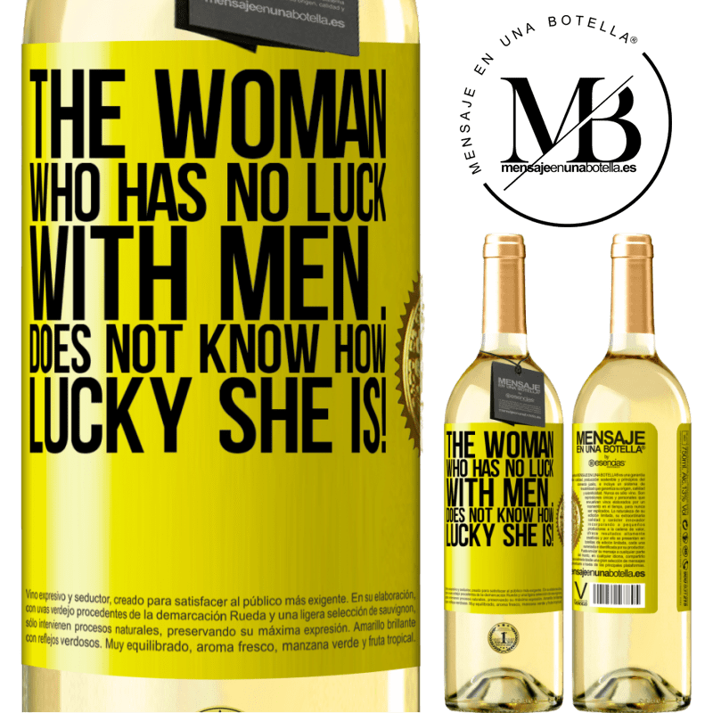 24,95 € Free Shipping | White Wine WHITE Edition The woman who has no luck with men ... does not know how lucky she is! Yellow Label. Customizable label Young wine Harvest 2020 Verdejo