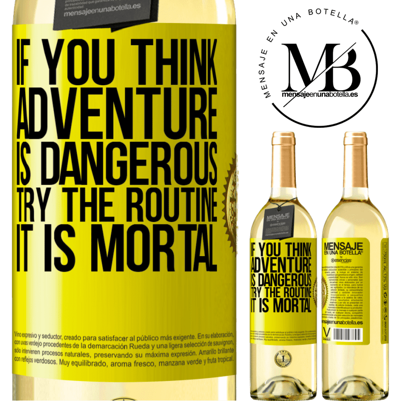 24,95 € Free Shipping | White Wine WHITE Edition If you think adventure is dangerous, try the routine. It is mortal Yellow Label. Customizable label Young wine Harvest 2020 Verdejo
