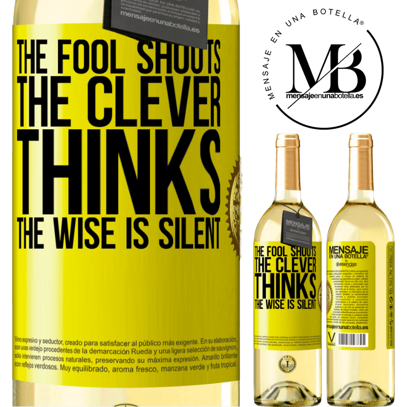 24,95 € Free Shipping | White Wine WHITE Edition The fool shouts, the clever thinks, the wise is silent Yellow Label. Customizable label Young wine Harvest 2020 Verdejo