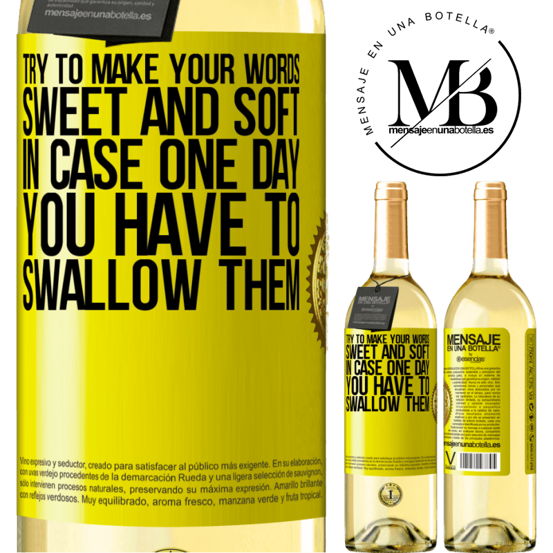 24,95 € Free Shipping | White Wine WHITE Edition Try to make your words sweet and soft, in case one day you have to swallow them Yellow Label. Customizable label Young wine Harvest 2020 Verdejo