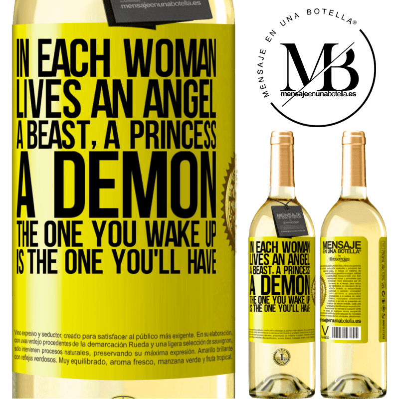 24,95 € Free Shipping | White Wine WHITE Edition In each woman lives an angel, a beast, a princess, a demon. The one you wake up is the one you'll have Yellow Label. Customizable label Young wine Harvest 2020 Verdejo