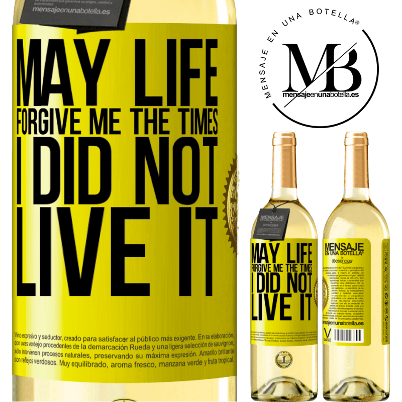 24,95 € Free Shipping   White Wine WHITE Edition May life forgive me the times I did not live it Yellow Label. Customizable label Young wine Harvest 2020 Verdejo