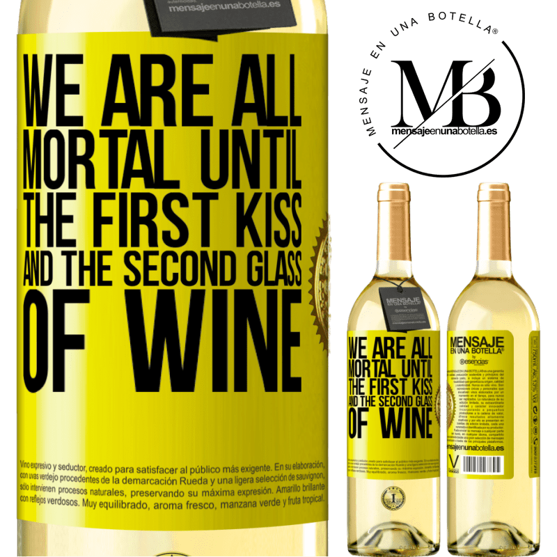 24,95 € Free Shipping   White Wine WHITE Edition We are all mortal until the first kiss and the second glass of wine Yellow Label. Customizable label Young wine Harvest 2020 Verdejo