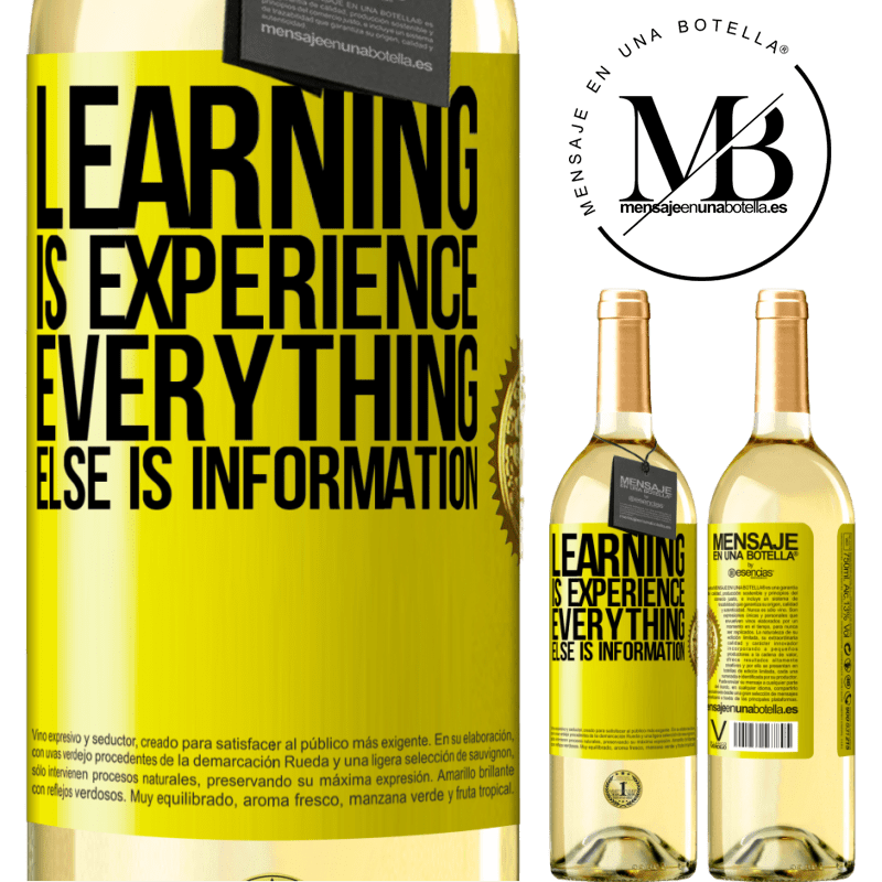 24,95 € Free Shipping | White Wine WHITE Edition Learning is experience. Everything else is information Yellow Label. Customizable label Young wine Harvest 2020 Verdejo