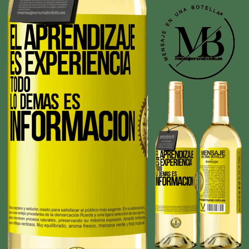 24,95 € Envío gratis | Vino Blanco Edición WHITE El aprendizaje es experiencia. Todo lo demás es información Etiqueta Amarilla. Etiqueta personalizable Vino joven Cosecha 2020 Verdejo