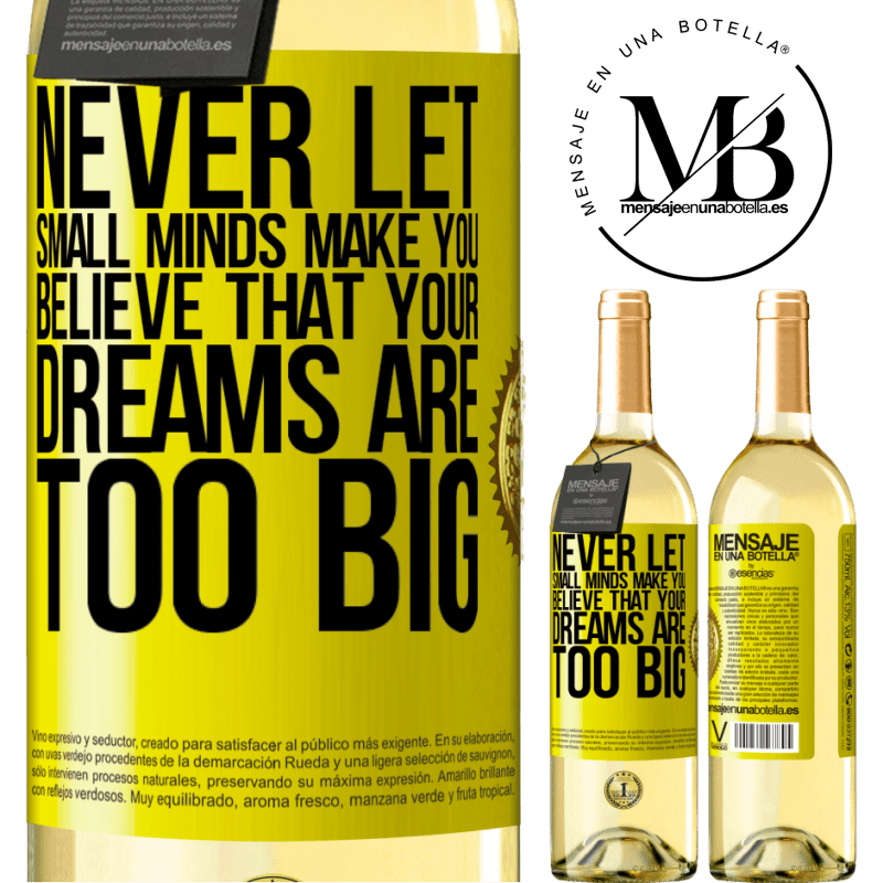 24,95 € Free Shipping | White Wine WHITE Edition Never let small minds make you believe that your dreams are too big Yellow Label. Customizable label Young wine Harvest 2020 Verdejo