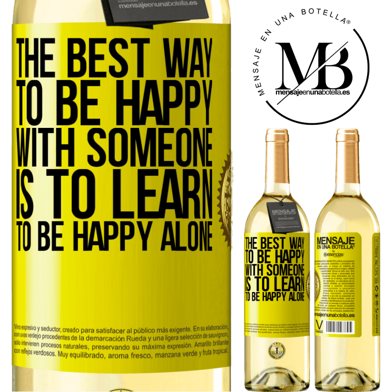 24,95 € Free Shipping | White Wine WHITE Edition The best way to be happy with someone is to learn to be happy alone Yellow Label. Customizable label Young wine Harvest 2020 Verdejo