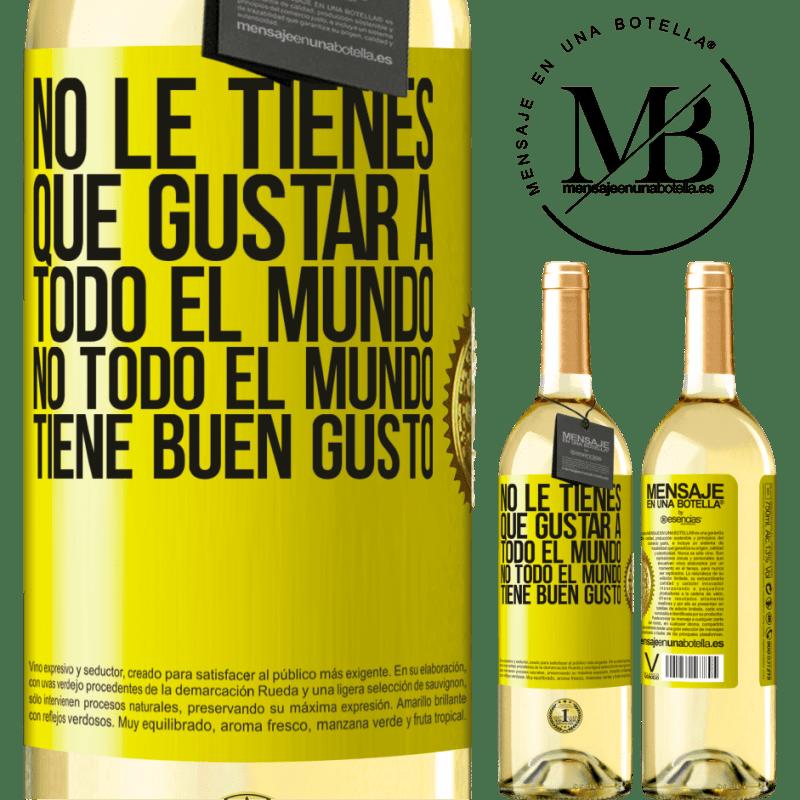 24,95 € Envío gratis | Vino Blanco Edición WHITE No le tienes que gustar a todo el mundo. No todo el mundo tiene buen gusto Etiqueta Amarilla. Etiqueta personalizable Vino joven Cosecha 2020 Verdejo