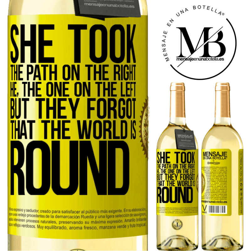 24,95 € Free Shipping   White Wine WHITE Edition She took the path on the right, he, the one on the left. But they forgot that the world is round Yellow Label. Customizable label Young wine Harvest 2020 Verdejo